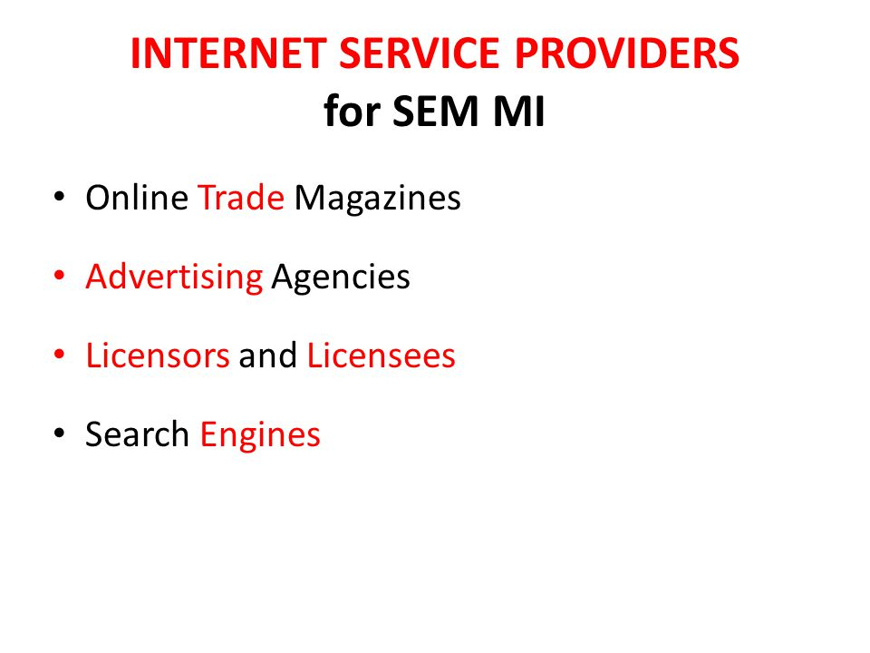 Use of Internet for SEM MI If starting a new team, business or franchise: – Demographic Information (Government Census) Does it represent Target Market.