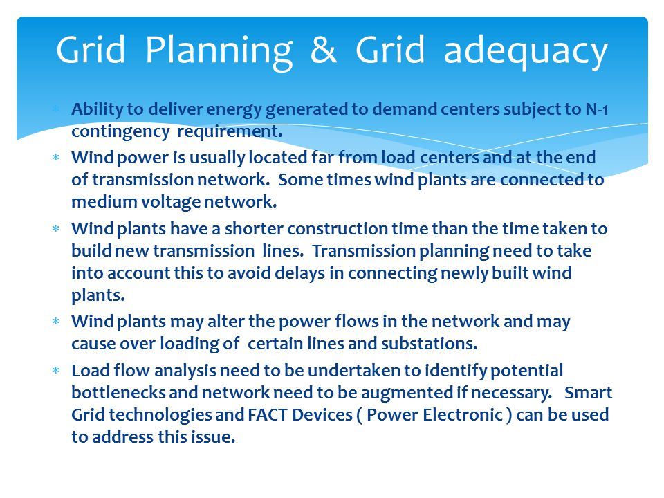  Ability to deliver energy generated to demand centers subject to N-1 contingency requirement.