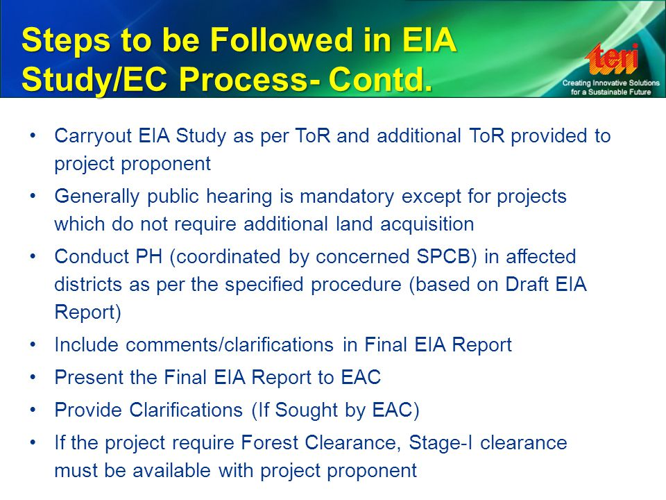 Carryout EIA Study as per ToR and additional ToR provided to project proponent Generally public hearing is mandatory except for projects which do not
