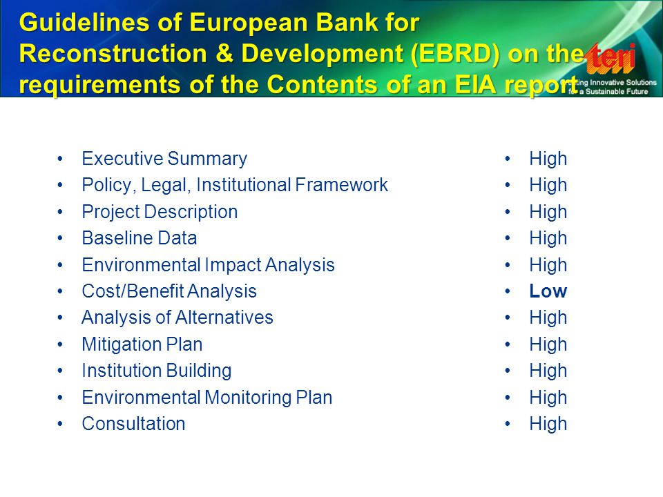 Guidelines of European Bank for Reconstruction & Development (EBRD) on the requirements of the Contents of an EIA report Executive Summary Policy, Leg