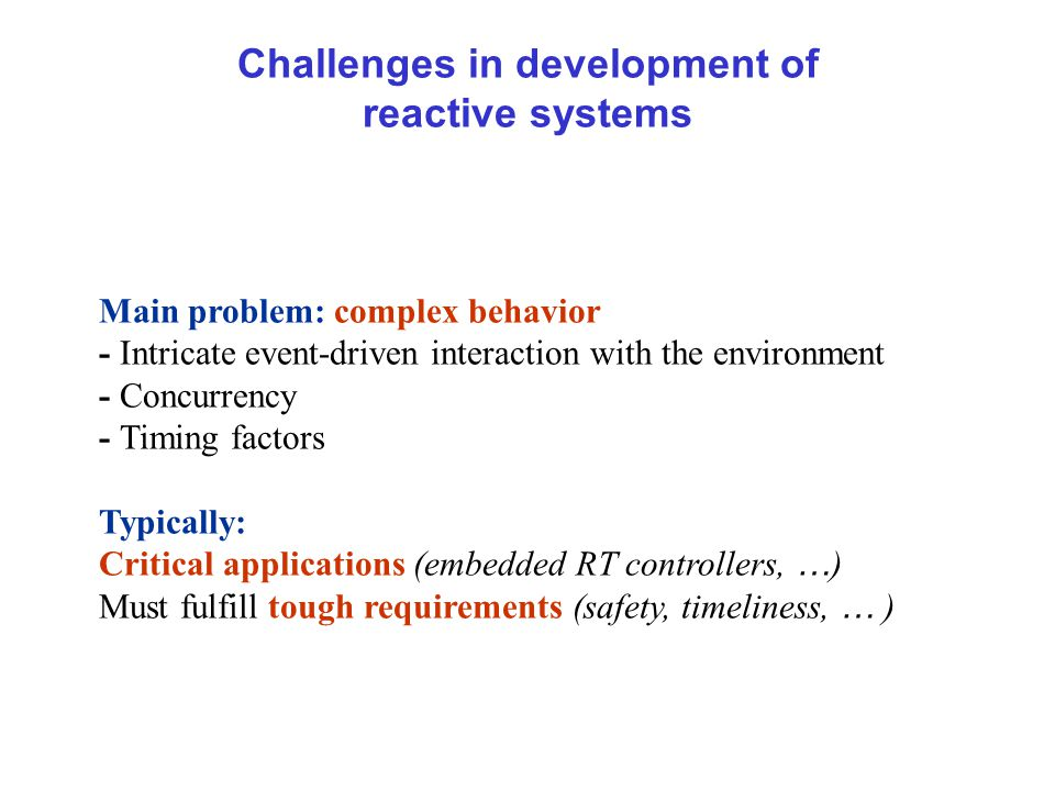 Apply formal methods Model-based development: statecharts to capture behavior; a renown standard executable model; a basis for automated tools (simulation, model checking) model-level analysis (closer to problem domain, ignore implementation details, earlier detection of errors) mutation testing: shift from program level to model level