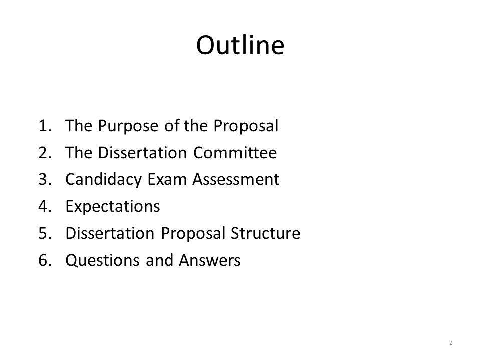 The Purpose of the Proposal Why are you writing a dissertation proposal.