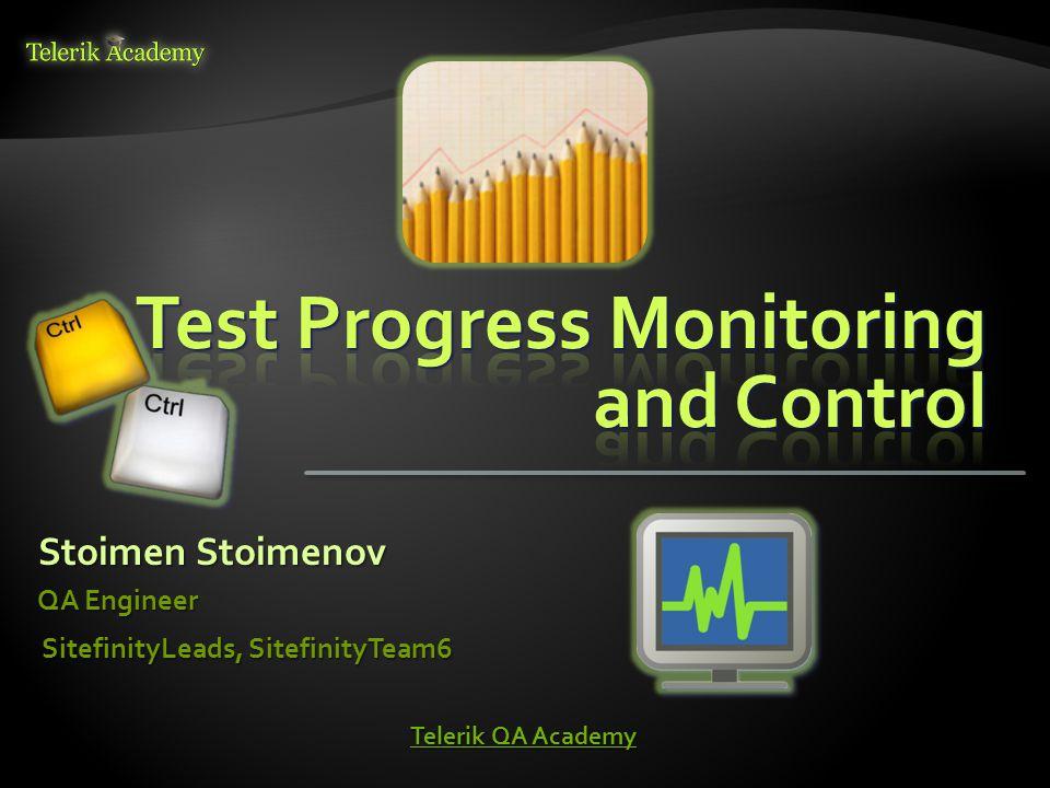 Stoimen Stoimenov QA Engineer SitefinityLeads, SitefinityTeam6 Telerik QA Academy Telerik QA Academy