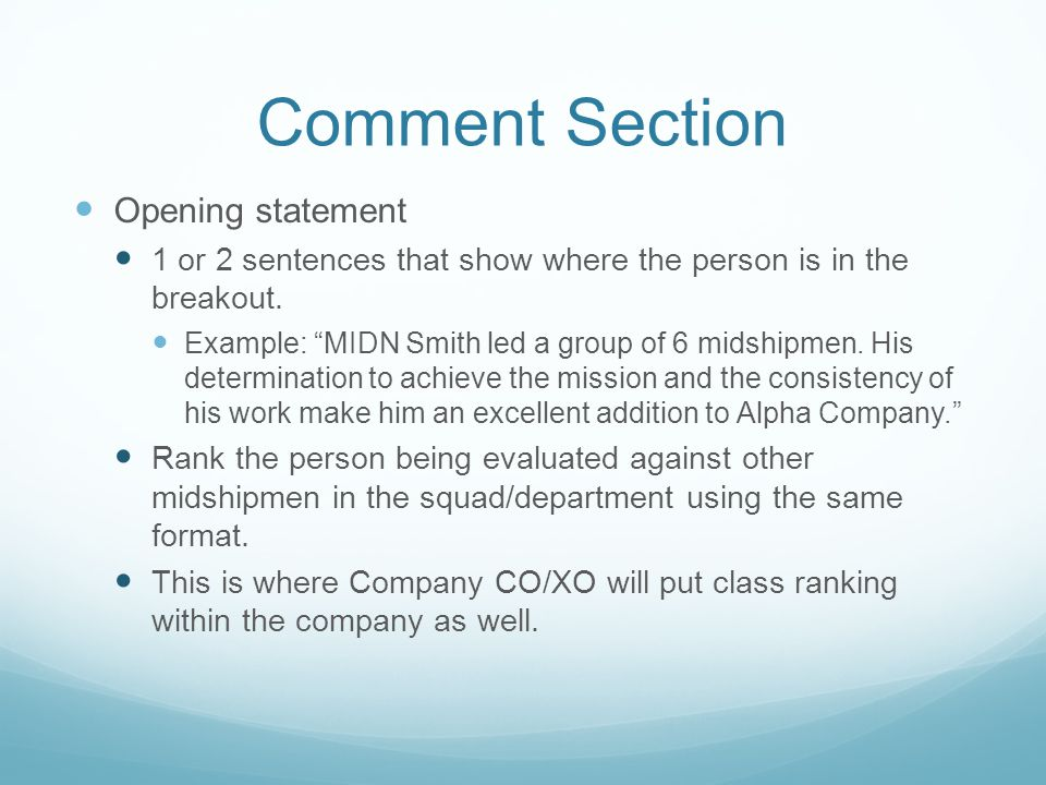 """Comment Section Opening statement 1 or 2 sentences that show where the person is in the breakout. Example: """"MIDN Smith led a group of 6 midshipmen. Hi"""
