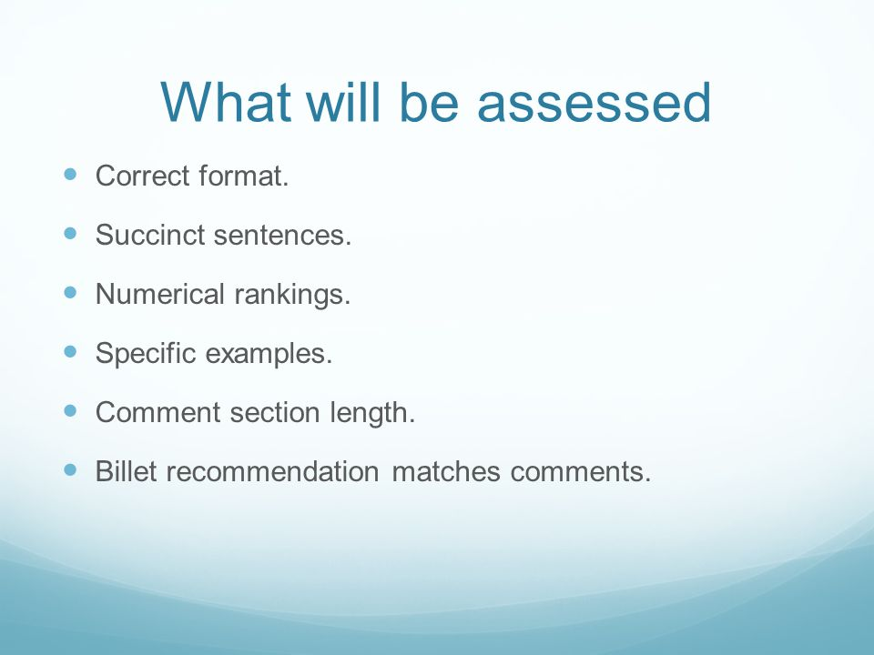 What will be assessed Correct format. Succinct sentences.