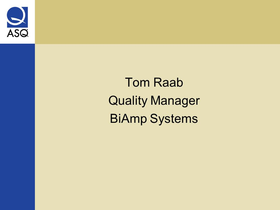 Tom Raab Quality Manager BiAmp Systems