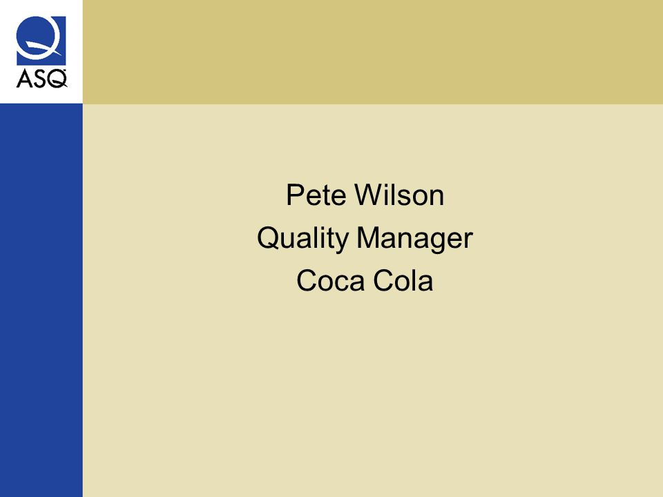 Pete Wilson Quality Manager Coca Cola
