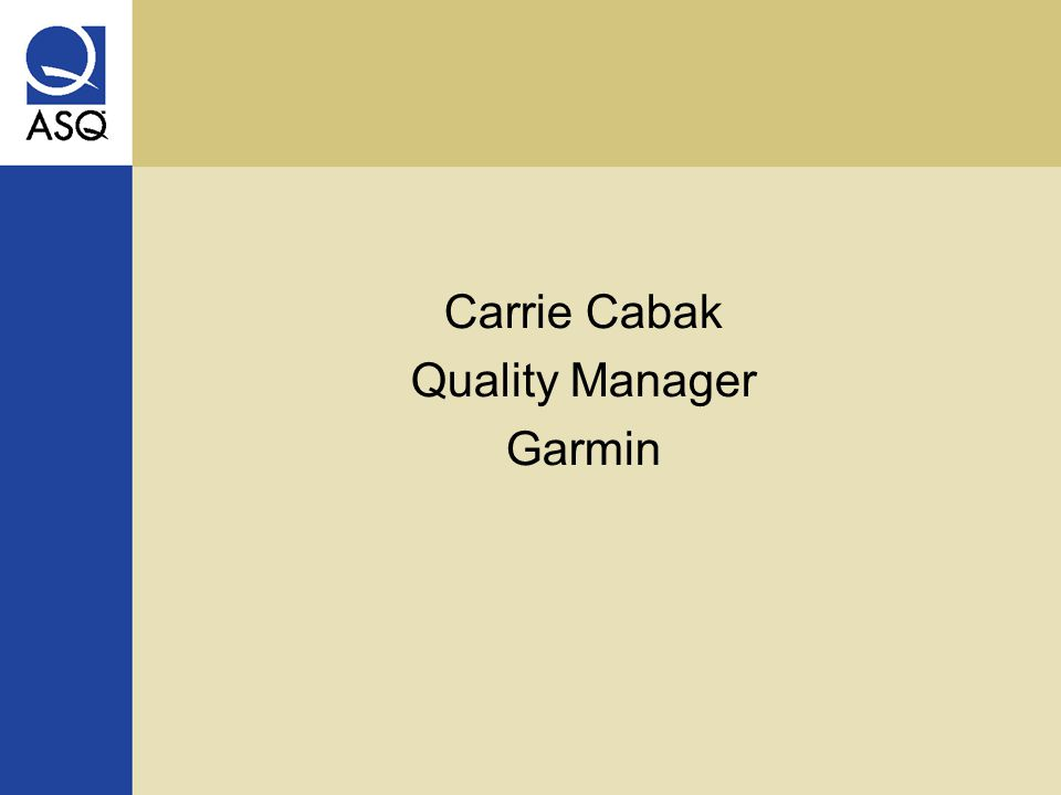 Carrie Cabak Quality Manager Garmin