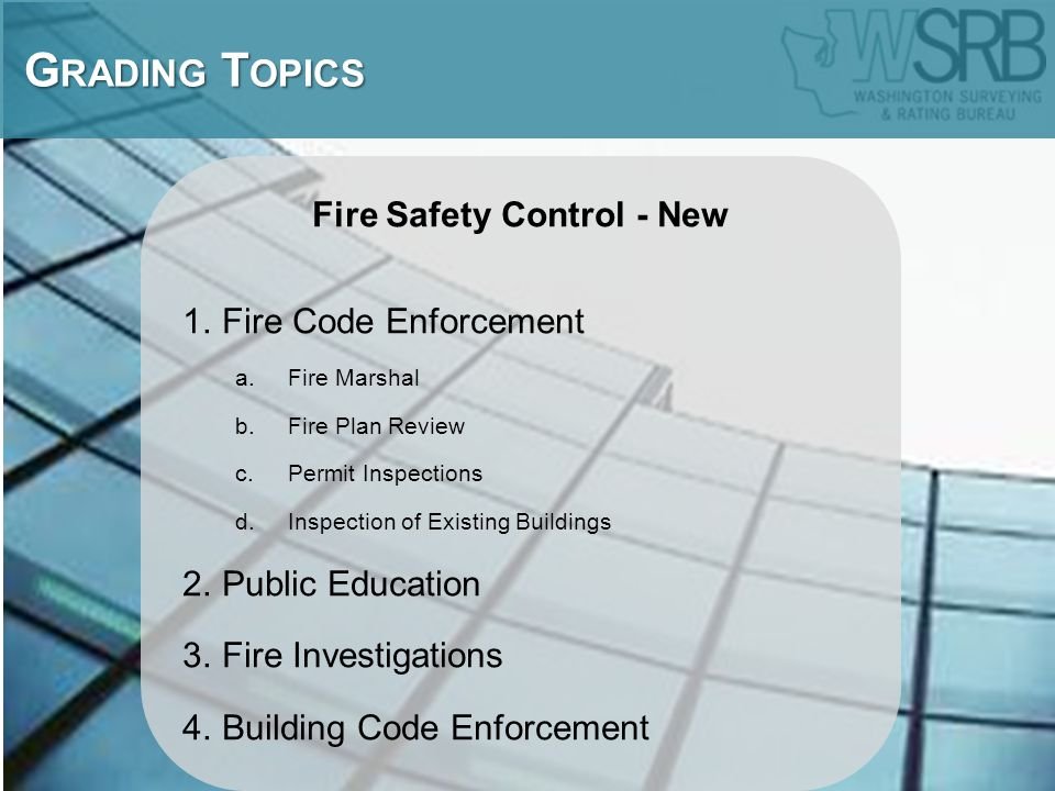 Fire Safety Control - New 1.Fire Code Enforcement a.Fire Marshal b.Fire Plan Review c.Permit Inspections d.Inspection of Existing Buildings 2.Public E