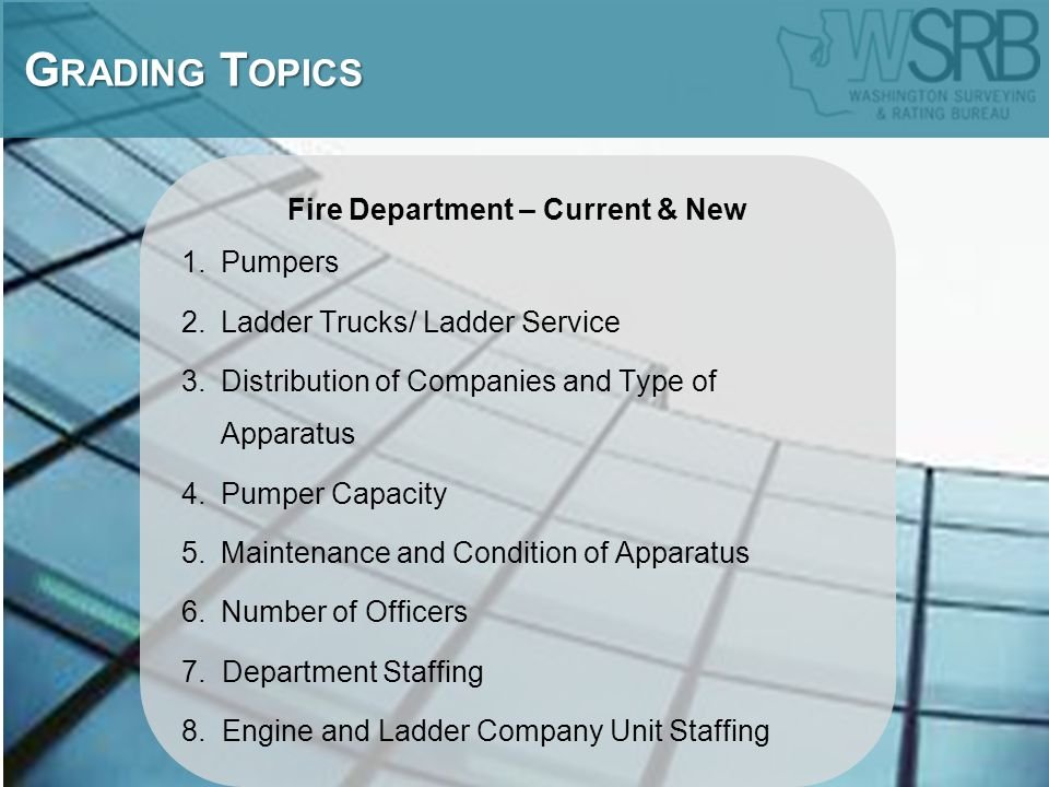 Fire Department – Current & New 1.Pumpers 2.Ladder Trucks/ Ladder Service 3.Distribution of Companies and Type of Apparatus 4.Pumper Capacity 5.Maintenance and Condition of Apparatus 6.Number of Officers 7.