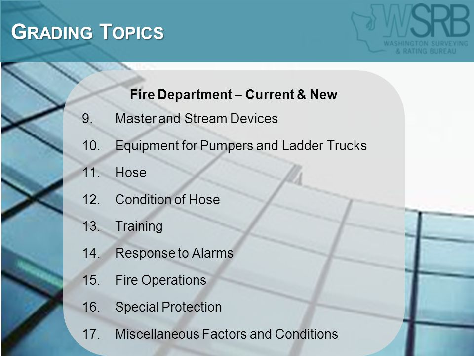 Fire Department – Current & New 9. Master and Stream Devices 10. Equipment for Pumpers and Ladder Trucks 11. Hose 12. Condition of Hose 13. Training 1