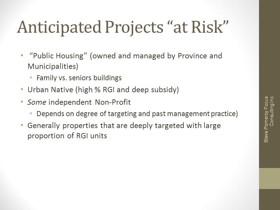 Anticipated Projects at Risk Public Housing (owned and managed by Province and Municipalities) Family vs.
