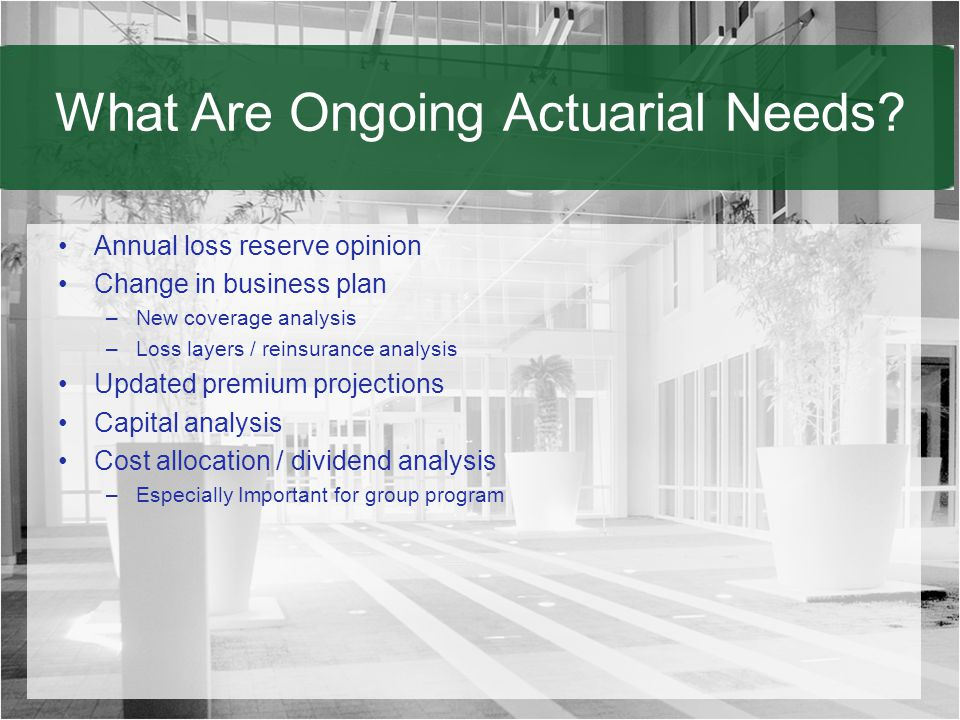 What Are Ongoing Actuarial Needs.