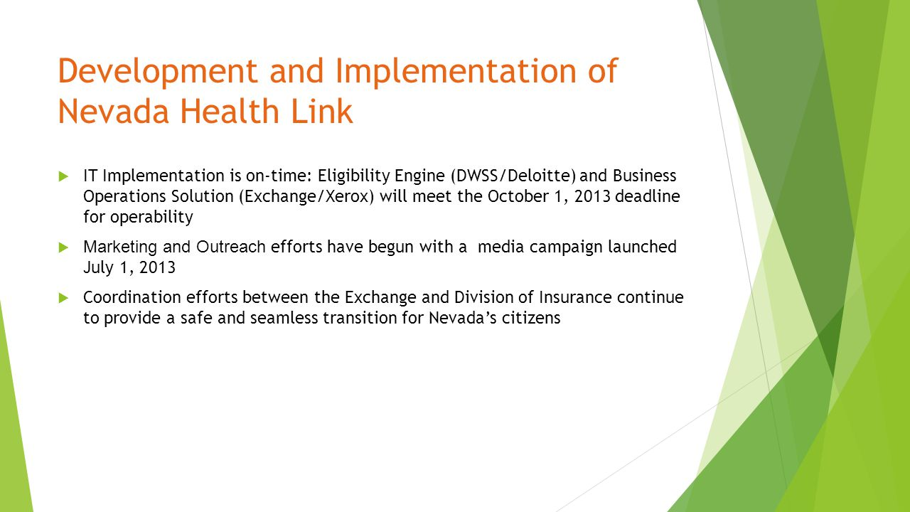 Development and Implementation of Nevada Health Link  IT Implementation is on-time: Eligibility Engine (DWSS/Deloitte) and Business Operations Soluti