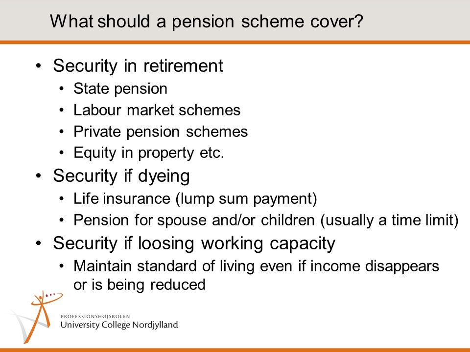 Saving for retirement The Danish Pension system: Tier 1 State pension ATP ( compulsory savings scheme for workforce) Tier 2 Labour market schemes Tier 3 Private pension schemes