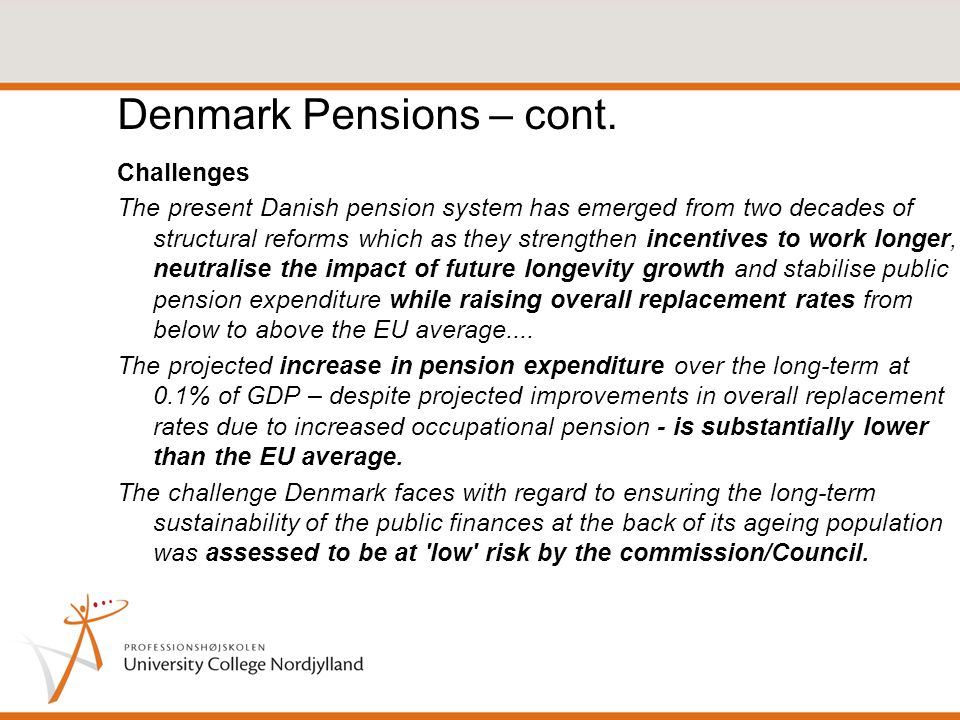 Pensions Pensions in Denmark - should cover your risk of dying - and your risk of surviving