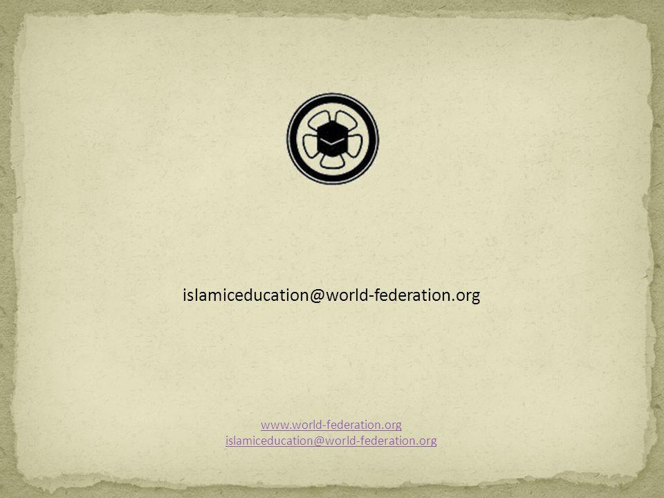 www.world-federation.org islamiceducation@world-federation.org