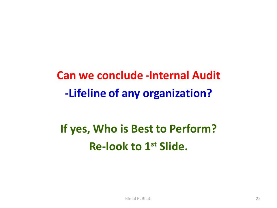 Can we conclude -Internal Audit -Lifeline of any organization.