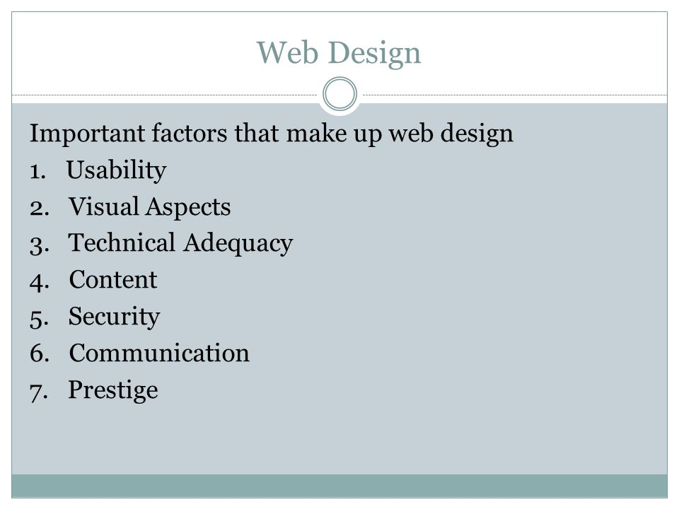 Web Design Important factors that make up web design 1.