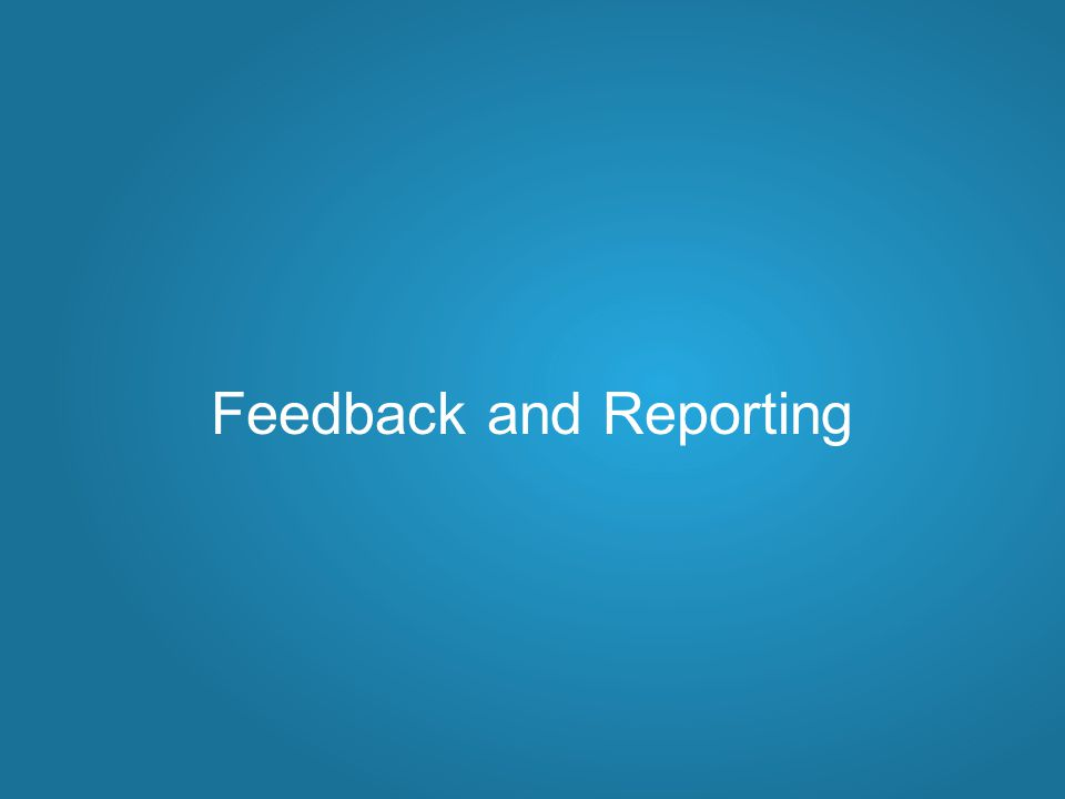 Feedback and Reporting