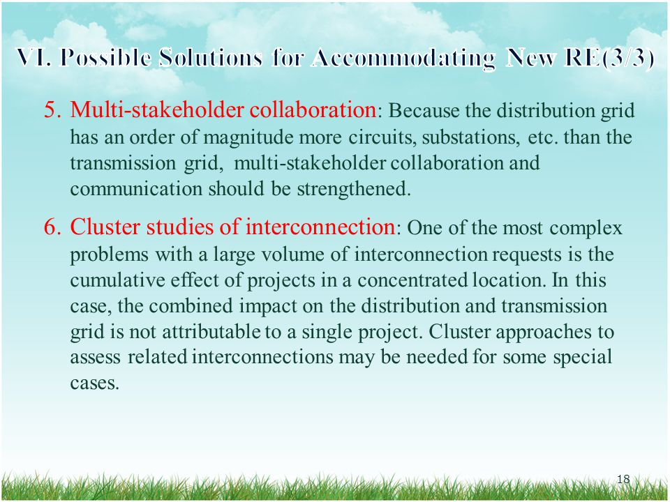 5.Multi-stakeholder collaboration : Because the distribution grid has an order of magnitude more circuits, substations, etc.