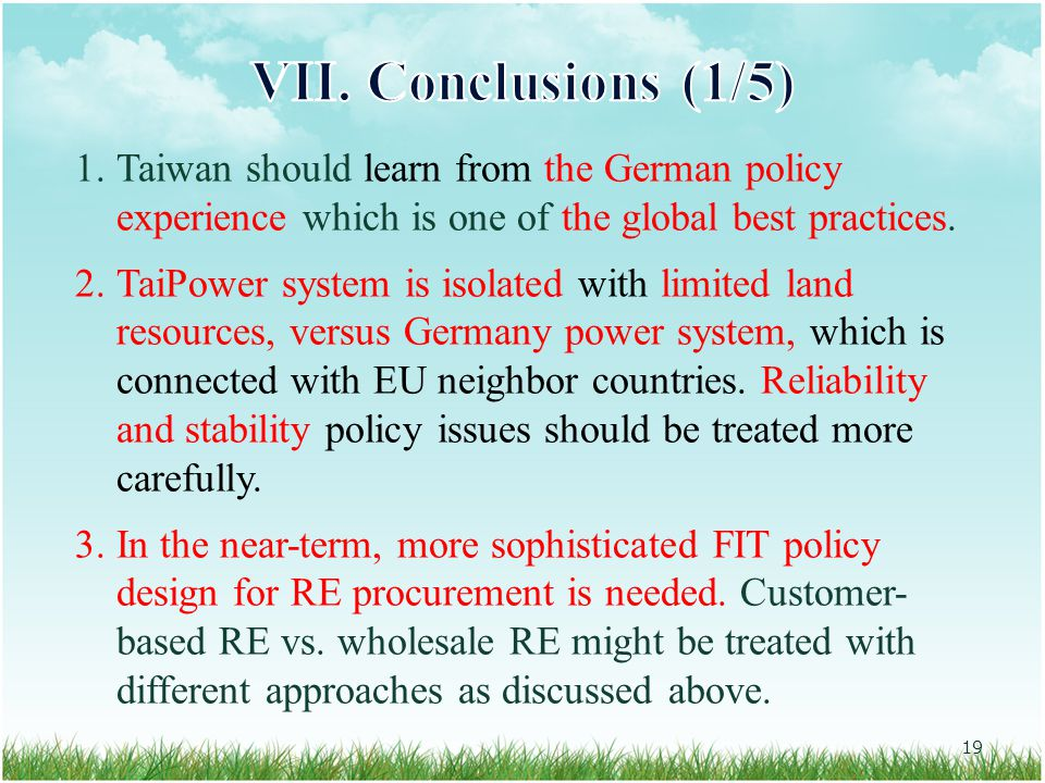 19 1.Taiwan should learn from the German policy experience which is one of the global best practices.