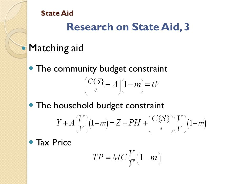 State Aid Research on State Aid, 3 Matching aid The community budget constraint The household budget constraint Tax Price