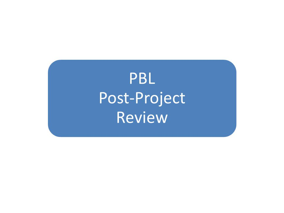 PBL Post-Project Review