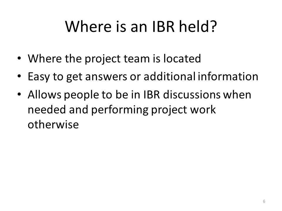 Where is an IBR held.