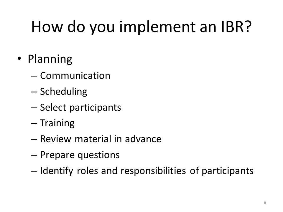 How do you implement an IBR.