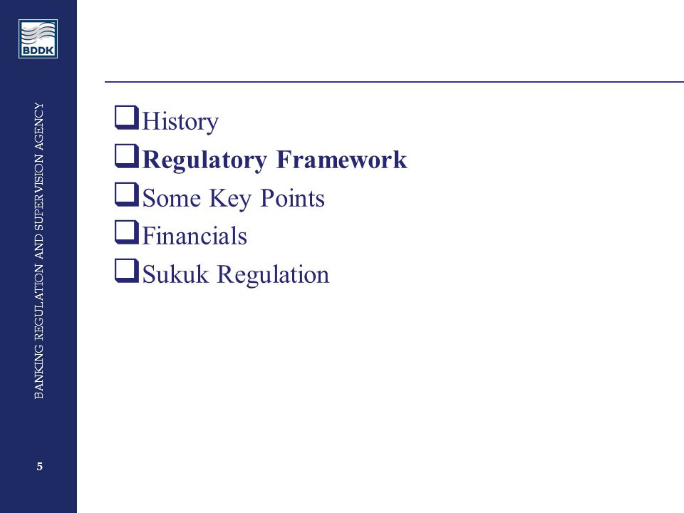 6 BANKING REGULATION AND SUPERVISION AGENCY 6 Regulatory Framework ⌂ Basically - Same rules ⌂ Specific provisions Defining funding & financing methods ⌂ Some differences  Provisions  Capital Adequacy