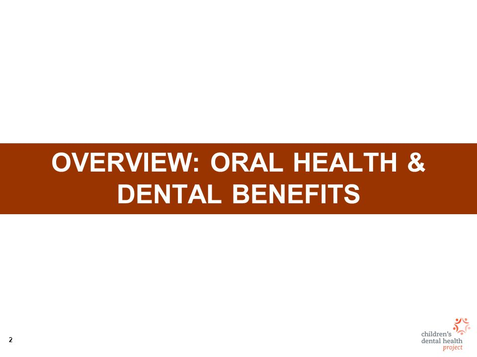 3 Overview: Oral Health Oral health is essential to overall health and impacts: –Nutrition –Learning –Social development –Employment –Military readiness More than half of new military recruits are unfit for deployment as a result of dental disease.