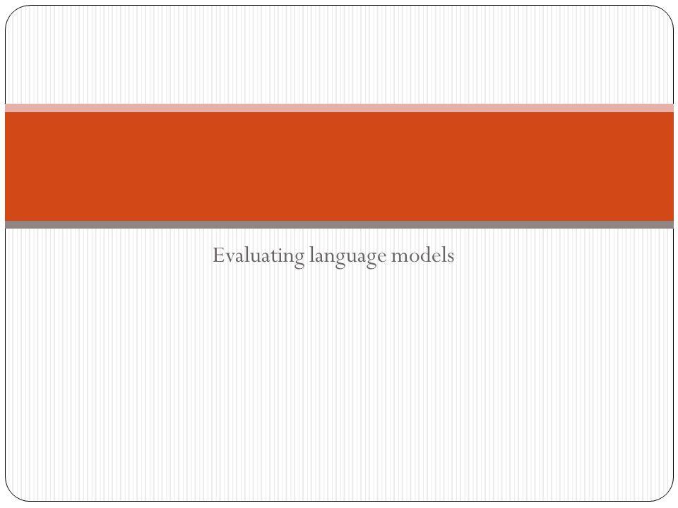 Evaluating language models