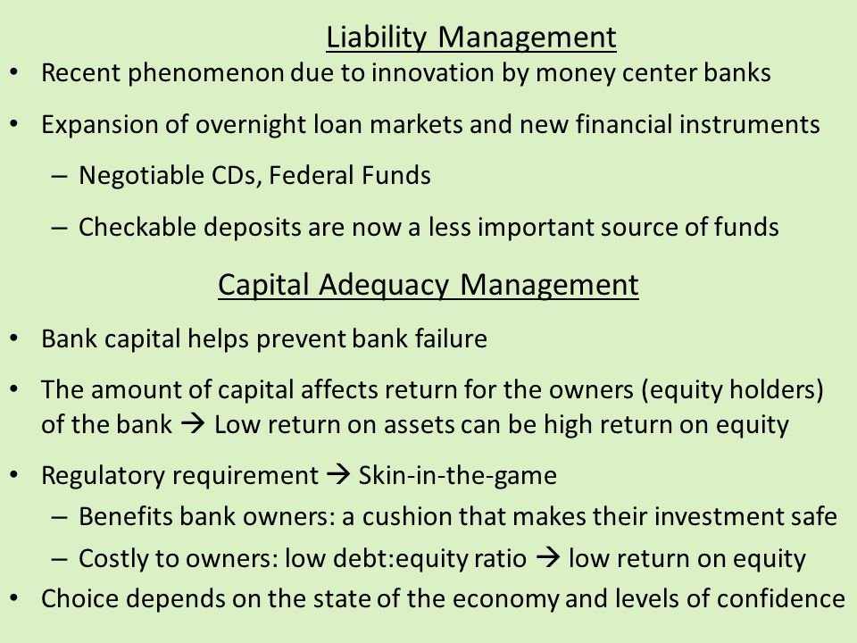 Liability Management Recent phenomenon due to innovation by money center banks Expansion of overnight loan markets and new financial instruments – Neg