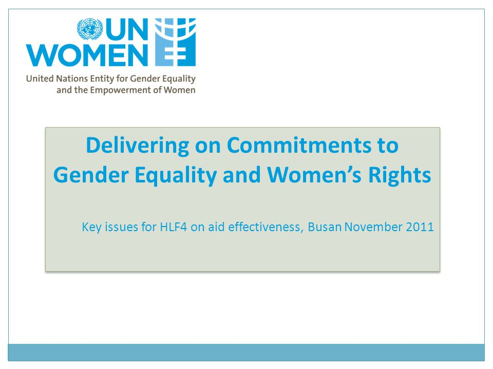 Gender equality and the aid effectiveness agenda HLF4 and its process Why is HLF4 relevant for gender equality.