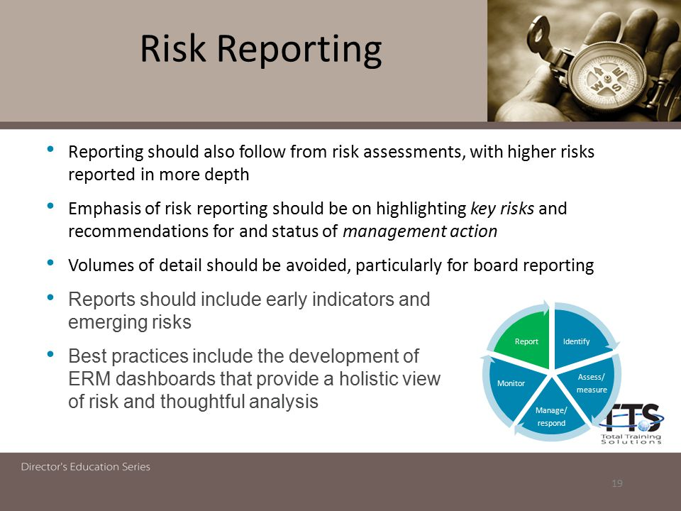 Risk Reporting Reporting should also follow from risk assessments, with higher risks reported in more depth Emphasis of risk reporting should be on hi