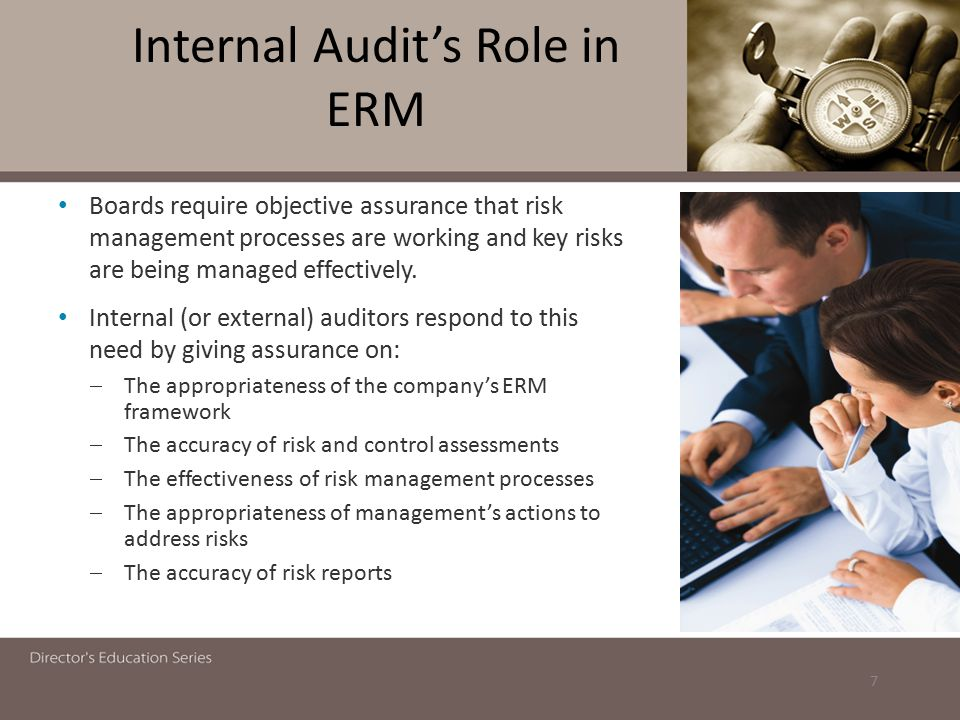 Internal Audit's Role in ERM Boards require objective assurance that risk management processes are working and key risks are being managed effectively