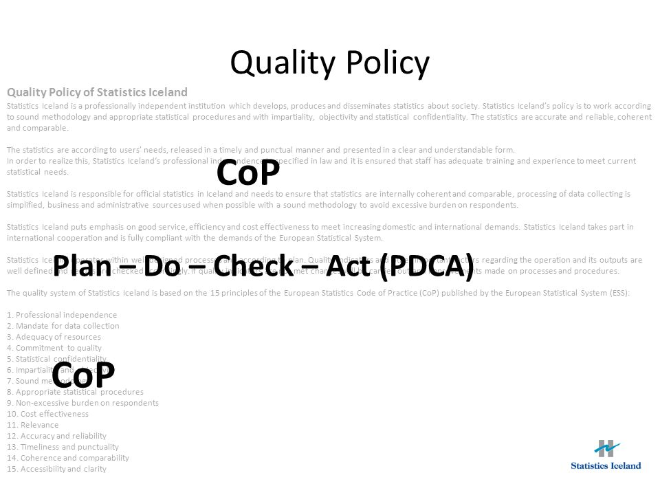 Quality Policy Quality Policy of Statistics Iceland Statistics Iceland is a professionally independent institution which develops, produces and dissem