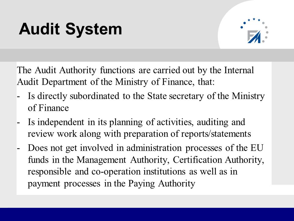 Audit System Ministry of Finance Minister of Finance State Secretary Deputy state secretary on foreign finance aid coordination issues Head of the Managing Authority European Union funds strategy department Managing Authority European Union funds management system department Managing Authority European Union funds supervision department Managing Authority Internal Audit Department Audit Authority