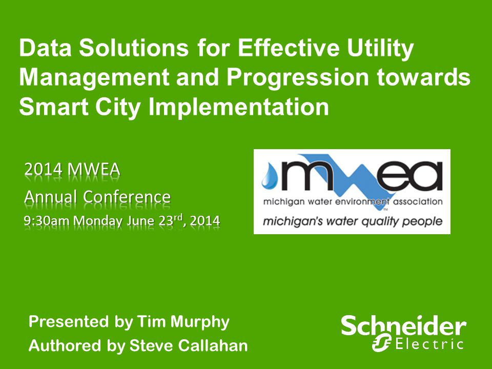 Data Solutions for Effective Utility Management and Progression towards Smart City Implementation Presented by Tim Murphy Authored by Steve Callahan