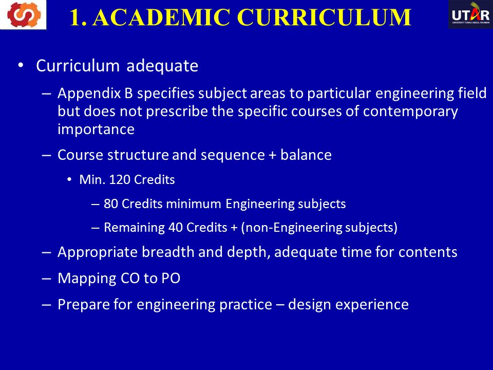 Curriculum adequate – Appendix B specifies subject areas to particular engineering field but does not prescribe the specific courses of contemporary i
