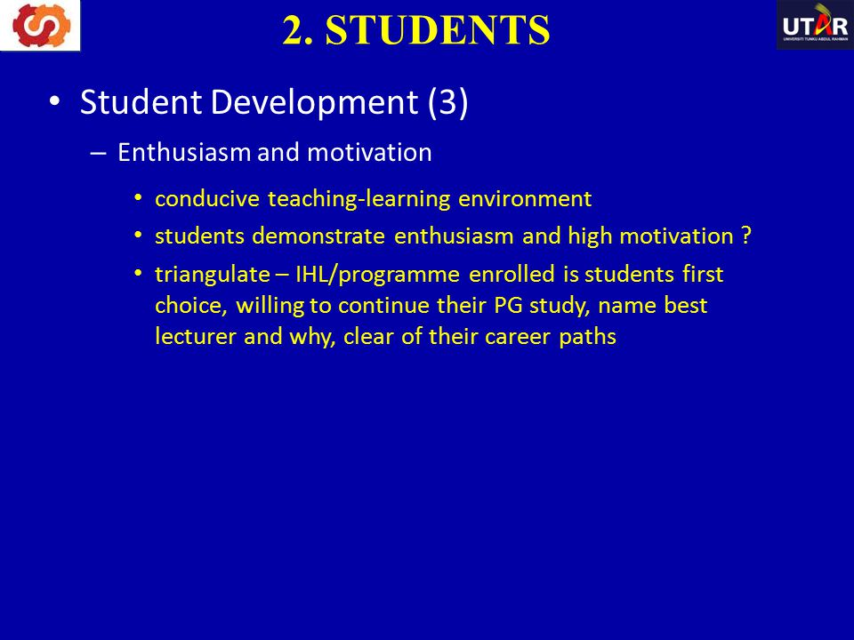 Student Development (3) – Enthusiasm and motivation conducive teaching-learning environment students demonstrate enthusiasm and high motivation ? tria
