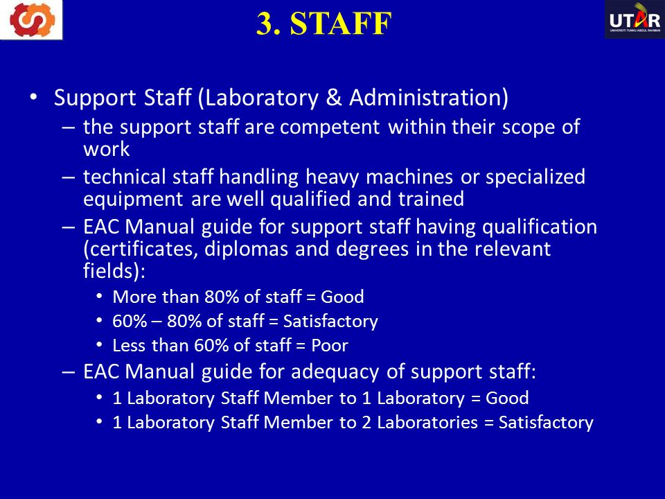 Support Staff (Laboratory & Administration) – the support staff are competent within their scope of work – technical staff handling heavy machines or