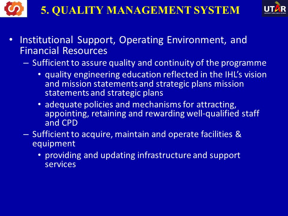 Institutional Support, Operating Environment, and Financial Resources – Sufficient to assure quality and continuity of the programme quality engineeri
