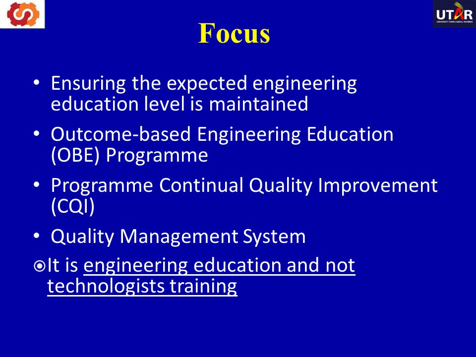 Ensuring the expected engineering education level is maintained Outcome-based Engineering Education (OBE) Programme Programme Continual Quality Improv