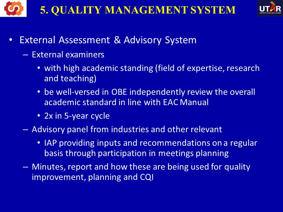 External Assessment & Advisory System – External examiners with high academic standing (field of expertise, research and teaching) be well-versed in O