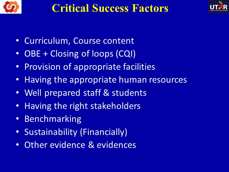 Curriculum, Course content OBE + Closing of loops (CQI) Provision of appropriate facilities Having the appropriate human resources Well prepared staff