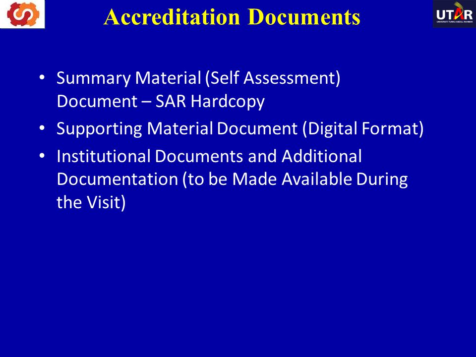 Summary Material (Self Assessment) Document – SAR Hardcopy Supporting Material Document (Digital Format) Institutional Documents and Additional Docume
