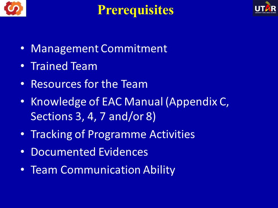 Management Commitment Trained Team Resources for the Team Knowledge of EAC Manual (Appendix C, Sections 3, 4, 7 and/or 8) Tracking of Programme Activi