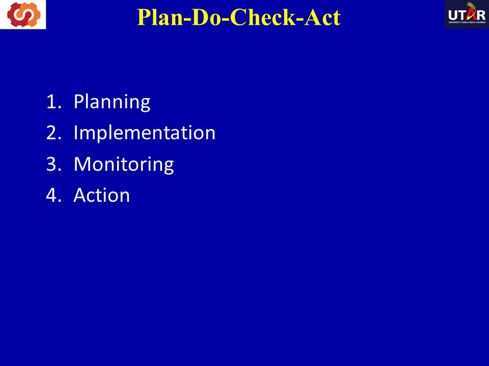 1.Planning 2.Implementation 3.Monitoring 4.Action Plan-Do-Check-Act